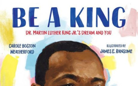 STUDENT Be a King: Dr. Martin Luther King Jr.'s Dream and You