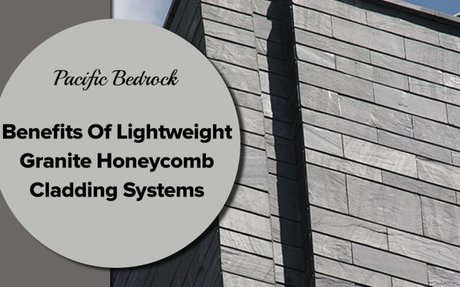 Benefits Of Lightweight Granite Honeycomb Cladding Systems