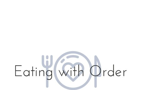 Eating with Order – Sharing experience, strength, and hope one bite at a time