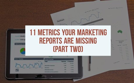 11 Metrics Your Marketing Reports are Missing (Part 2) - The Creation Blog