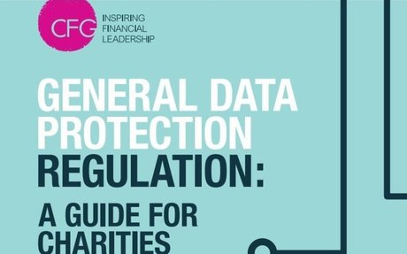GDPR - A guide for chariteis (Charity Finance Group)