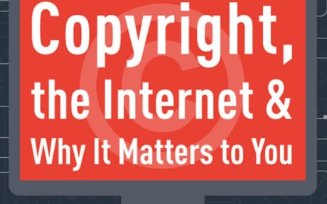Copyright On The Internet And Why You Should Care