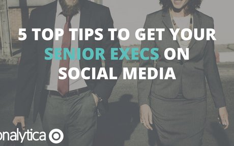5 Top Tips to Get Your Senior Execs on Social Media  #InternalComms