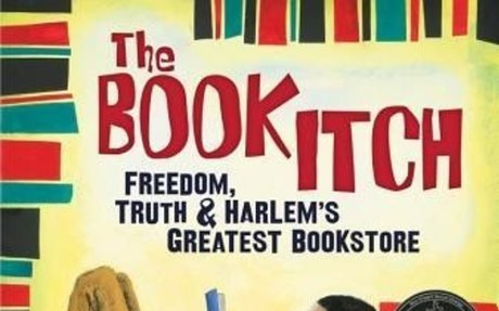 The Book Itch: Freedom, Truth, & Harlem's Greatest Bookstore by Vaunda Micheaux Nelson