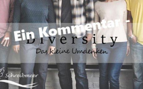Diversity – Das kleine Umdenken – Ein Kommentar