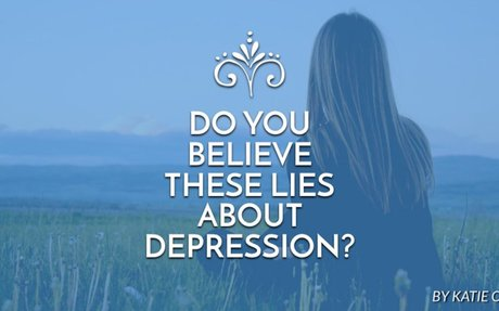 Do you believe these lies about depression?