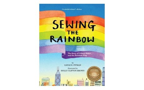 *Sewing the rainbow: the story of Gilbert Baker and the rainbow flag