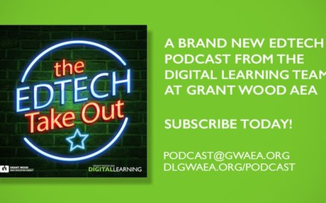 The EdTech TakeOut: A Brand New Podcast for Teachers