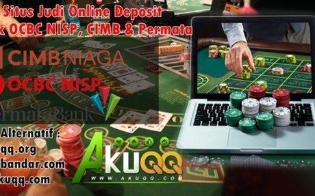 Situs Judi Online Deposit Bank OCBC NISP, CIMB & Permata