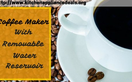 Inexpensive Coffee Maker With Removable Water Reservoir | Kitchen Appliance Deals