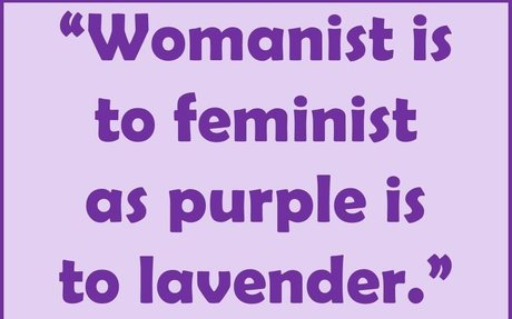 Womanist: Alice Walker's Term Including Race Into Feminism