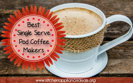 Best Single Serve Pod Coffee Makers To Buy | Kitchen Appliance Deals