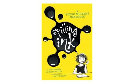 *Spilling ink : a young writer's handbook