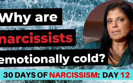 Understanding the narcissist's emotional coldness (30 DAYS OF NARCISSISM) - Dr. Ramani Durvasula