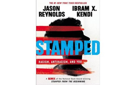Stamped--Racism, Antiracism, and You