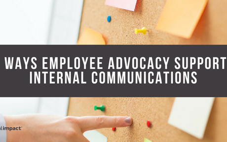5 Ways Employee Advocacy Supports Internal Communications #InternalCommunications