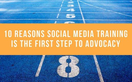 10 Reasons Social Media Training Is The First Step To Advocacy #EmployeeAdvocacy