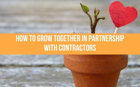 How To Grow Together In Partnership With Contractors #BusinessGrowth