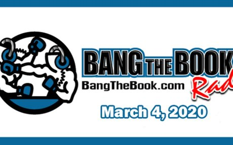 BangTheBook Sports Betting Talk Radio Podcast March 4, 2020 - BangTheBook.com