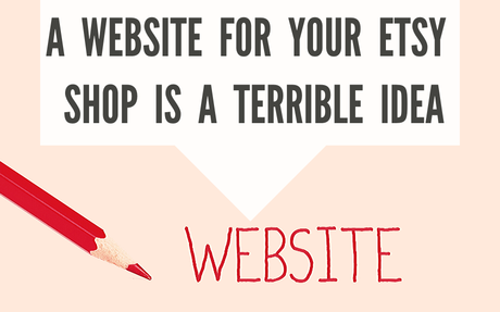 A Website for Your Etsy Shop is a Terrible Idea (Don't Do It!)