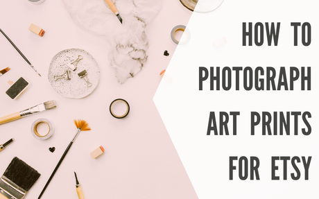 How to Photograph Art Prints for Etsy