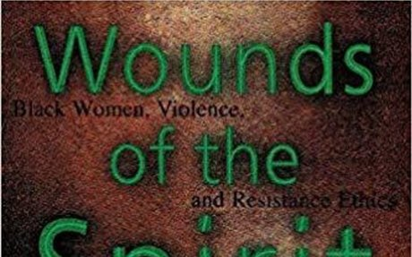 Wounds of the Spirit: Black Women, Violence, and Resistance Ethics: Traci C. West: 9780...