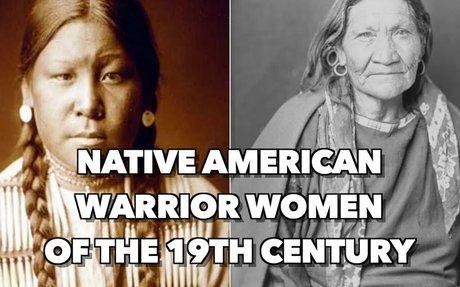 Native American Warrior Women of the 19th Century