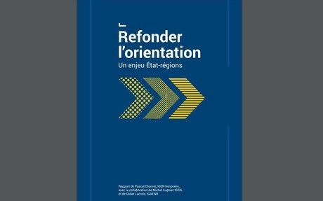 Refonder l'orientation : un enjeu État-régions - Rapport (France)