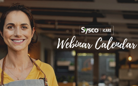 Sysco iCARE Exclusive Customer Webinars | Sysco Foodie