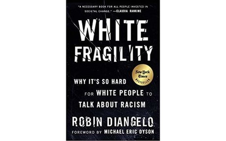 White Fragility: Why It's So Hard for White People to Talk About Racism: Robin DiAngelo...