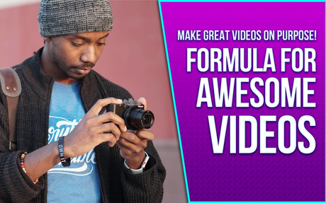 Formula for Awesome Video- Mini Course: Make Awesome Videos on Purpose