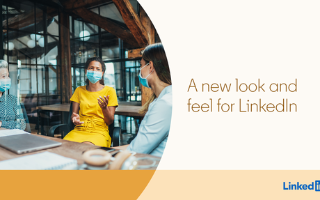 A New Look And Feel For LinkedIn #LinkedInUpdates