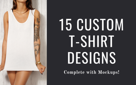 15 Custom T-Shirt Designs (with Mockups)