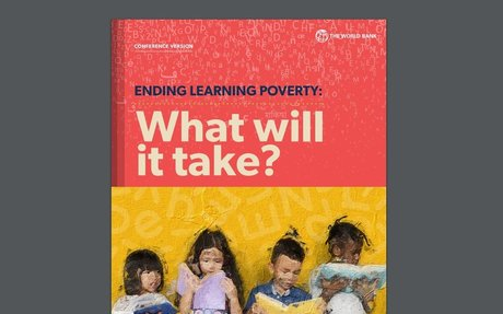 Ending Learning Poverty : What Will It Take? World Bank, October 2019