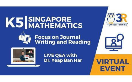K5 Singapore Mathematics- Journal Writing & Reading in the Mathematics Classroom with D...
