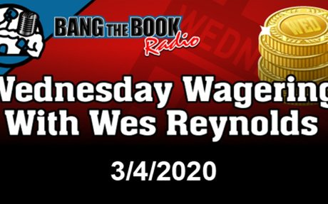 XFL Week 5, Conference Tournaments, Golf – Wednesday Wagering with Wes Reynolds March 4...