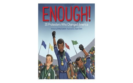*Enough!:  20 protesters who changed America
