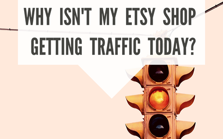 Why Isn't my Etsy Shop Getting Traffic Today?