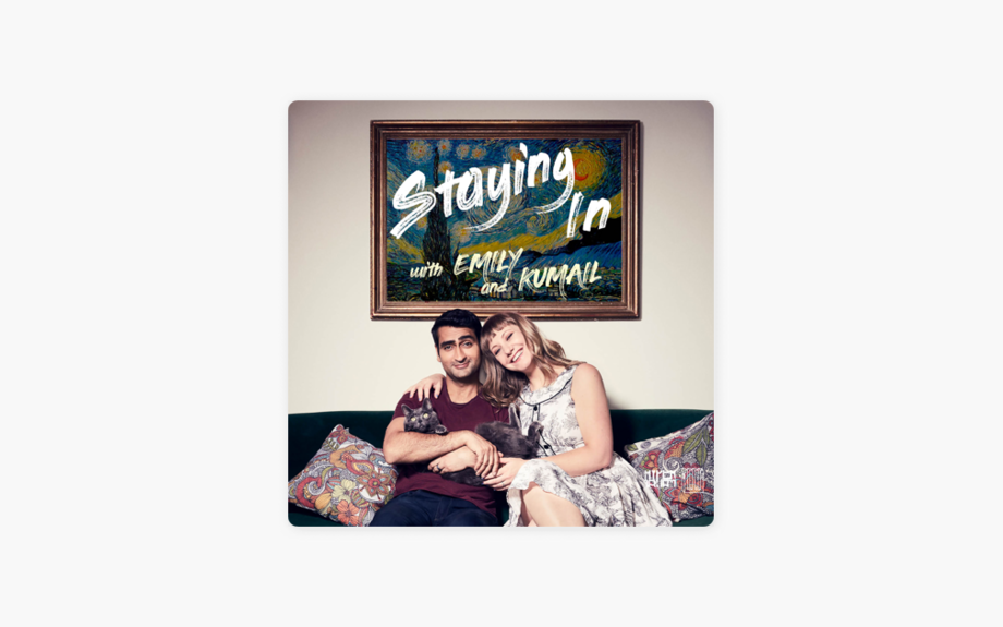 Listening: Staying In with Emily & Kumail