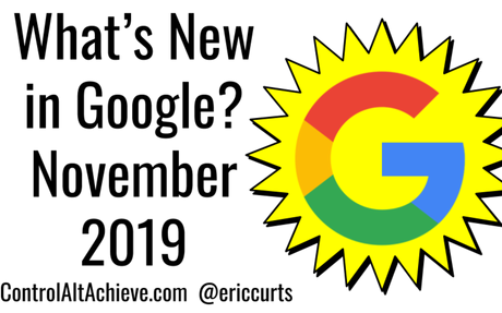 What's New in Google - November 2019