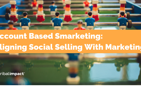 Account Based Social Selling: Aligning Social Marketing With Sales #SMarketing