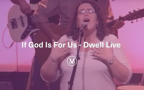 """""""If God Is For Us"""" - from the Dwell Live DVD"""