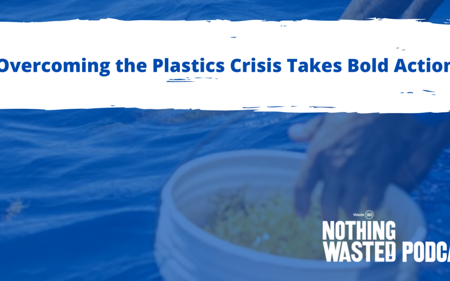 Episode 54: Overcoming the Plastics Crisis Takes Bold Action