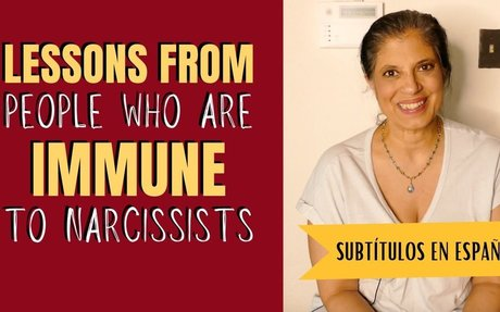 """Lessons from people who are """"immune"""" to narcissists"""