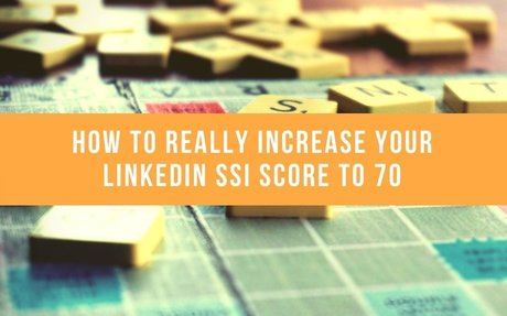 How To Really Increase Your LinkedIn SSI Score To 70 #LinkedInSSI
