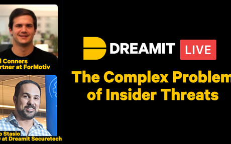 The Complex Problem of Insider Threats — Dreamit Ventures