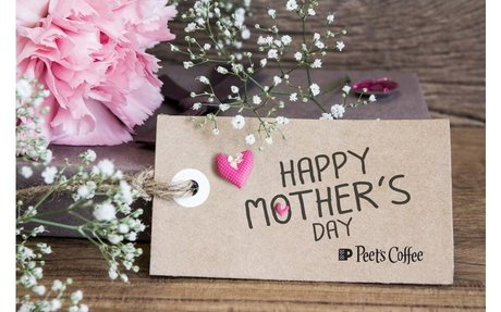 Mother's Day Special 10% off Peet's Coffee & Tea Products Statewide.
