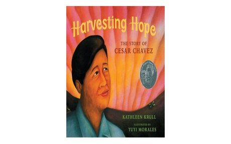 *Harvesting hope: the story of Cesar Chavez