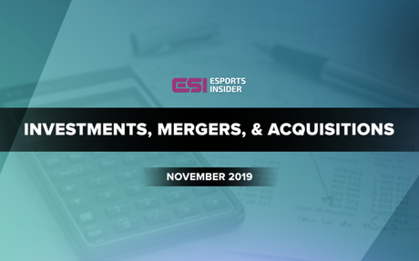 Esports investments, mergers, and acquisitions in November 2019
