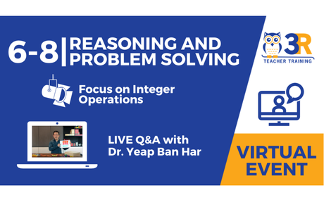 6-8 | Reasoning and Problem-Solving - Focus on Integer Operations with Dr. Yeap Ban Har...